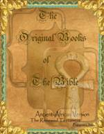 The Original Books of the Bible – The Ancient African Version (The Renewed Testament ) – Papyrus 1