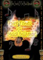 Pure Tones vs Musical Enslavement