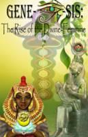Gene-Isis: The Rise of the Divine Feminine