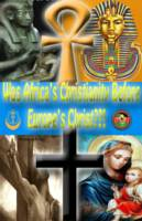 Was Africa's Christianity Before Europe's Christ?
