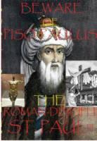 Beware of Piso Paulus- St Paul: The Roman Disciple St Paul