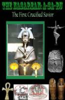 Nasarean A-Sa-Ru: The First Crucified Saviour