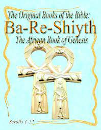 The Original Books of the Bible: Ba-Re-Shiyth (The African Book of Genesis) – Papyrus 2
